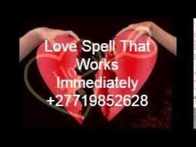 Love Spells Call / Whatsapp  +27719852628